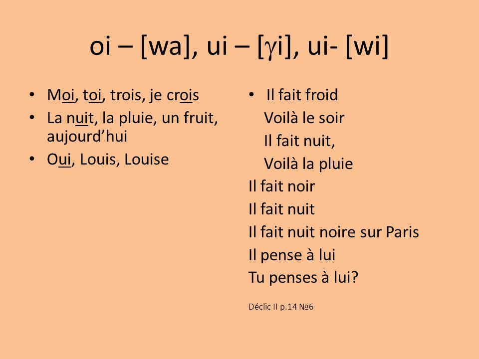 oi – [wa], ui – [i], ui- [wi]